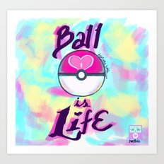 Pokeball is Life Art Print