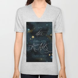 To the stars who listen... Unisex V-Neck