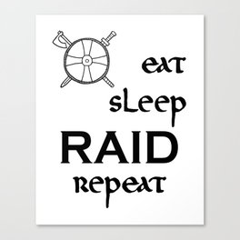 eat-sleep-RAID-repeat black, Vikings Canvas Print