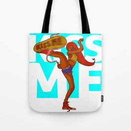 Kiss me kick girl Tote Bag