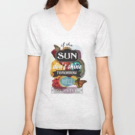 If the Sun Don't Shine Tomorrow, We'll Survive Unisex V-Neck