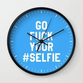 GO FUCK YOUR SELFIE (Blue) Wall Clock