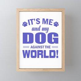 It's Me And My Dog Against The World pu Framed Mini Art Print