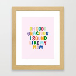Good Gracious Framed Art Print