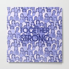 Together Strong - Woman Power Graphic Typography Blue Lilac Metal Print