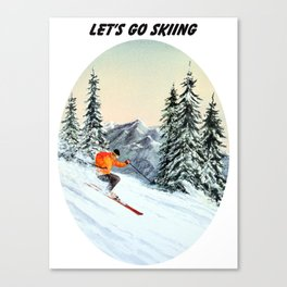 Let's Go Skiing Canvas Print