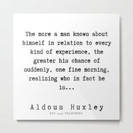 76   | Aldous Huxley Quotes  | 190714 | Metal Print