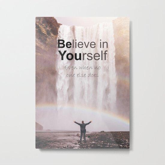 Motivational - Believe in you!  Metal Print
