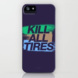 Kill All Tires v7 HQvector iPhone Case