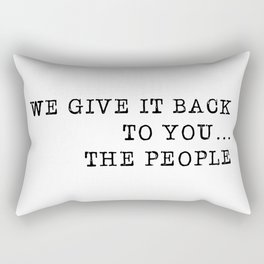 We give it back to you Rectangular Pillow