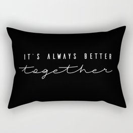It's always better together love note Rectangular Pillow