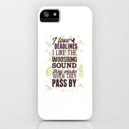 deadlines iPhone Case