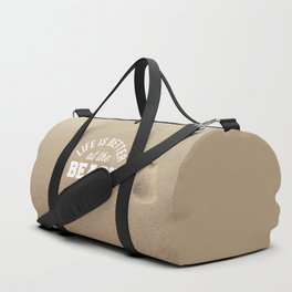 Better At The Beach Quote Duffle Bag