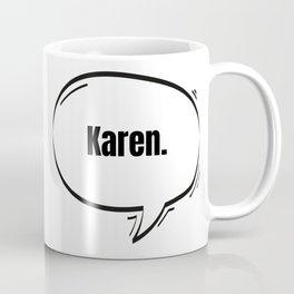 Karen Text-Based Speech Bubble Coffee Mug