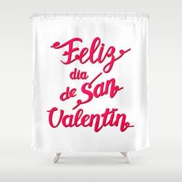 Feliz Dia de San Valentin - Happy Valentine's Day translated from Spanish. Love lettering Shower Curtain