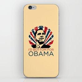 I'D BOTTOM FOR OBAMA iPhone Skin