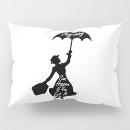 Anything Can Happen If You Let It - Mary Poppins Quote Pillow Sham