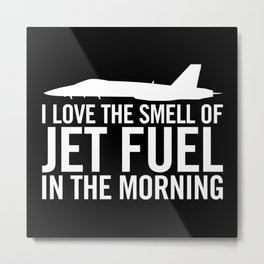 "F/A-18 ""I love the smell of jet fuel in the morning"" Metal Print"