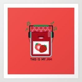 This is My (Strawberry) Jam Art Print