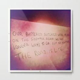 The Road Is Life Metal Print