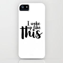 I Woke Up Like This, Printable, Gift For Her, Eyelash Print, Glam Decor, Funny Wall Art, Makeup Art iPhone Case