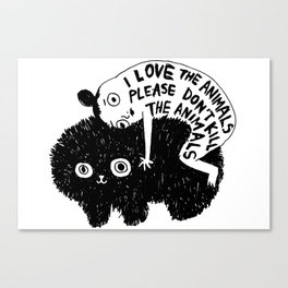 I LOVE THE ANIMALS PLEASE DON'T KILL THE ANIMALS Canvas Print