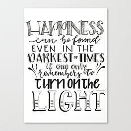 Happiness - Turn the Light On (JK Rowling Quote) Canvas Print