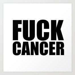 Fuck Cancer Art Print