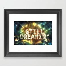 Still Dreamin' Framed Art Print