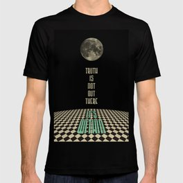 Truth is not out there... it's within. T-shirt