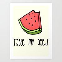 Taste my seed Art Print