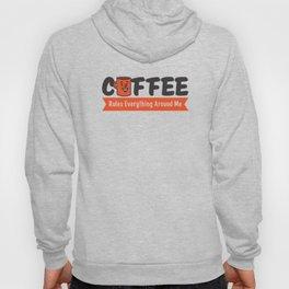Coffee Rules Everything Around Me Hoody