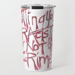 Fuck Racism. Not The Crime. Travel Mug