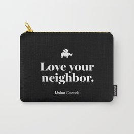 Love Your Neighbor – Union – Black Carry-All Pouch