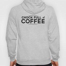 Chock Full of Coffee - black Hoody
