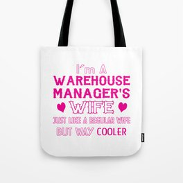 Warehouse Manager's Wife Tote Bag