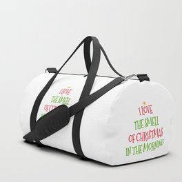 I Love the Smell of Christmas in the Morning Duffle Bag