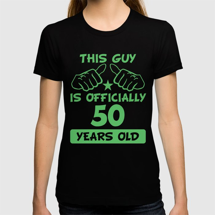 This Guy Is Officially 50 Years Old 50th Birthday T Shirt