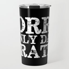 Sorry, I only date pirates! (Inverted) Travel Mug