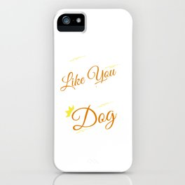 Why I Own a Dog iPhone Case