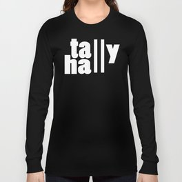 For lack of a tally hall Long Sleeve T-shirt