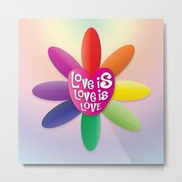 Love is Love is Love - Rainbow Flower Metal Print