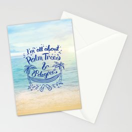 I'm all about Palm Trees & 80 degrees Stationery Cards