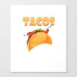 Perfect Shirt For Tacos Lover. Tee Ideas Canvas Print