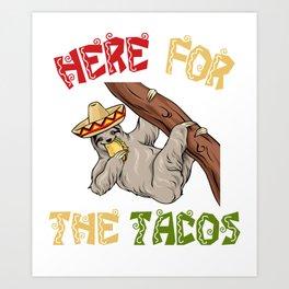 Here For The Tacos - Cinco De Mayo Sloth Art Print