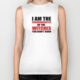 I am the granddaughter of the witches you didn't burn Biker Tank
