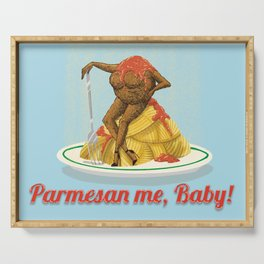 Parmesan me, Baby! Serving Tray