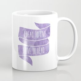 I Read To Live, I Live To Read - Purple Coffee Mug