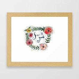 See the Good Framed Art Print