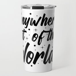 Anywhere out of the World Travel Mug